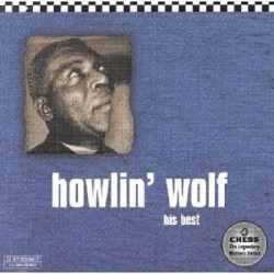 Howlin Wolf Three Hundred Pounds Of Joy