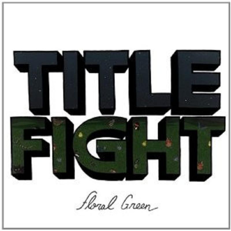 "TITLE FIGHT ""FLORAL GREEN""  CD NEU"